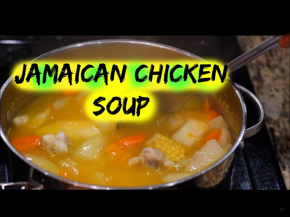 jamaican chicken soup recipe  the jamaican mother